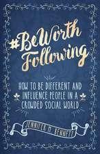 #Beworthfollowing