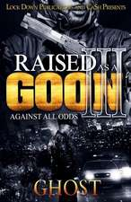 Raised as a Goon 3