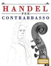 Handel Per Contrabbasso