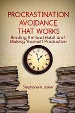 Procrastination Avoidance That Works