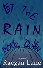 Let the Rain Pour Down