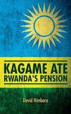 Kagame Ate Rwanda's Pension