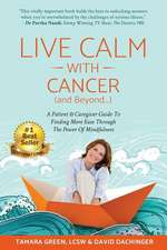 Live Calm with Cancer (and Beyond...)