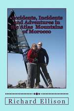 Accidents, Incidents and Adventures in the Atlas Mountains of Morocco