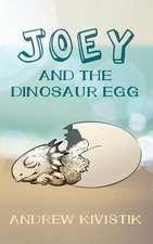 Joey and the Dinosaur Egg