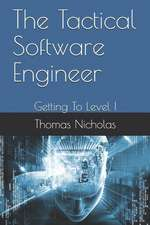 The Tactical Software Engineer: Getting to Level I