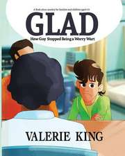 Glad (How Guy Stopped Being a Worry Wart)