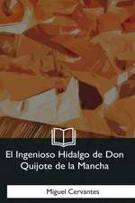 El Ingenioso Hidalgo de Don Quijote de la Mancha