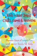 Kids Water Beads Crafts Games and Activities