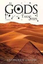 As Gods Take Steps