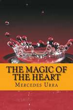 The Magic of the Heart