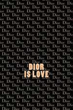 Dior Is Love