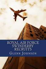 Royal Air Force Swinderby Recruits