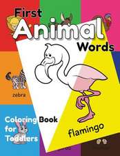 First Animal Words Coloring Book for Toddlers