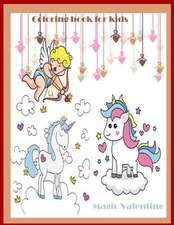 Magic Valentine Coloring Book for Kids