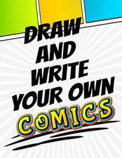 Draw and Write Your Own Comics