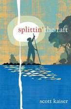 Splittin' the Raft