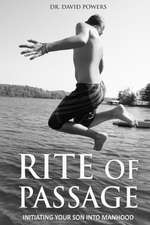 Rite of Passage- Initiating Your Son Into Manhood