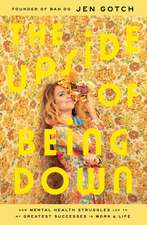 The Upside of Being Down: How Mental Health Struggles Led to My Greatest Successes in Work and Life