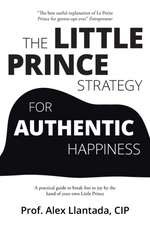 The Little Prince Strategy for Authentic Happiness