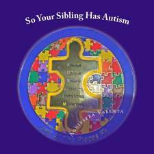 So Your Sibling Has Autism