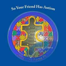 So Your Friend Has Autism