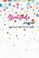 Gratitude Journal Inspirational with Women Quotes