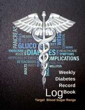 Weekly Diabetes Record Log Book