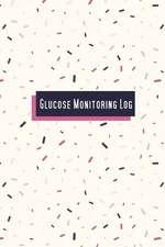 Glucose Monitoring Log