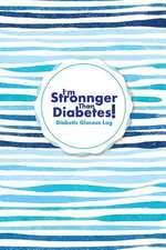 Diabetic Glucose Log I'm Stronnger Than Diabetes!
