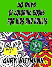 30 Days of Coloring Books for Kids and Adults Book 6
