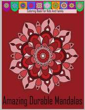 Coloring Book for Kids and Family Amazing Durable Mandalas