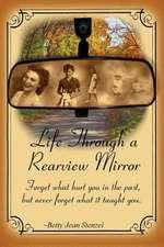 Life Through a Rearview Mirror