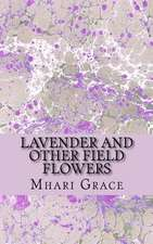 Lavender and Other Field Flowers