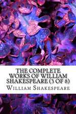 The Complete Works of William Shakespeare Vol (3 of 8)