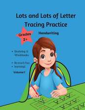 Lots and Lots of Letter Tracing Practice Grades 2+ Handwriting