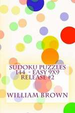 Sudoku Puzzles 144 - Easy 9x9 Release #2