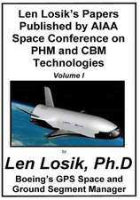 Len Losik's Papers Published by AIAA Space Conference on Phm and Cbm Technologies Volume I