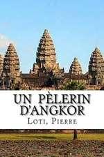 Un Pelerin D'Angkor