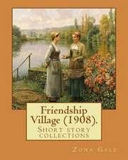 Friendship Village (1908). by