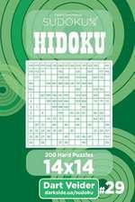 Sudoku Hidoku - 200 Hard Puzzles 14x14 (Volume 29)