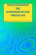 Diccionario de Emergencias Medicas Espanol-Ingles-Frances-Italiano-Croata