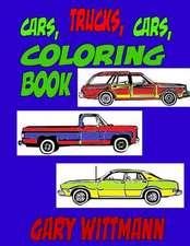 Cars, Trucks, Cars, Coloring Book