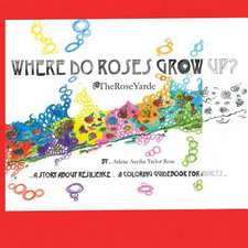 Where Do Roses Grow Up?
