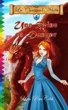 Une Reine En Danger (Les Chroniques D'Arkadia T.5)