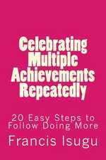 Celebrating Multiple Achievements Repeatedly