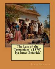 The Last of the Tasmanians (1870) by