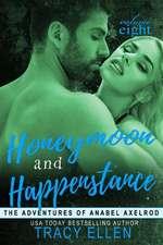 Honeymoon and Happenstance