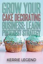 Grow Your Cake Decorating Business