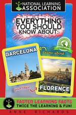 Everything You Should Know about Barcelona and Florence